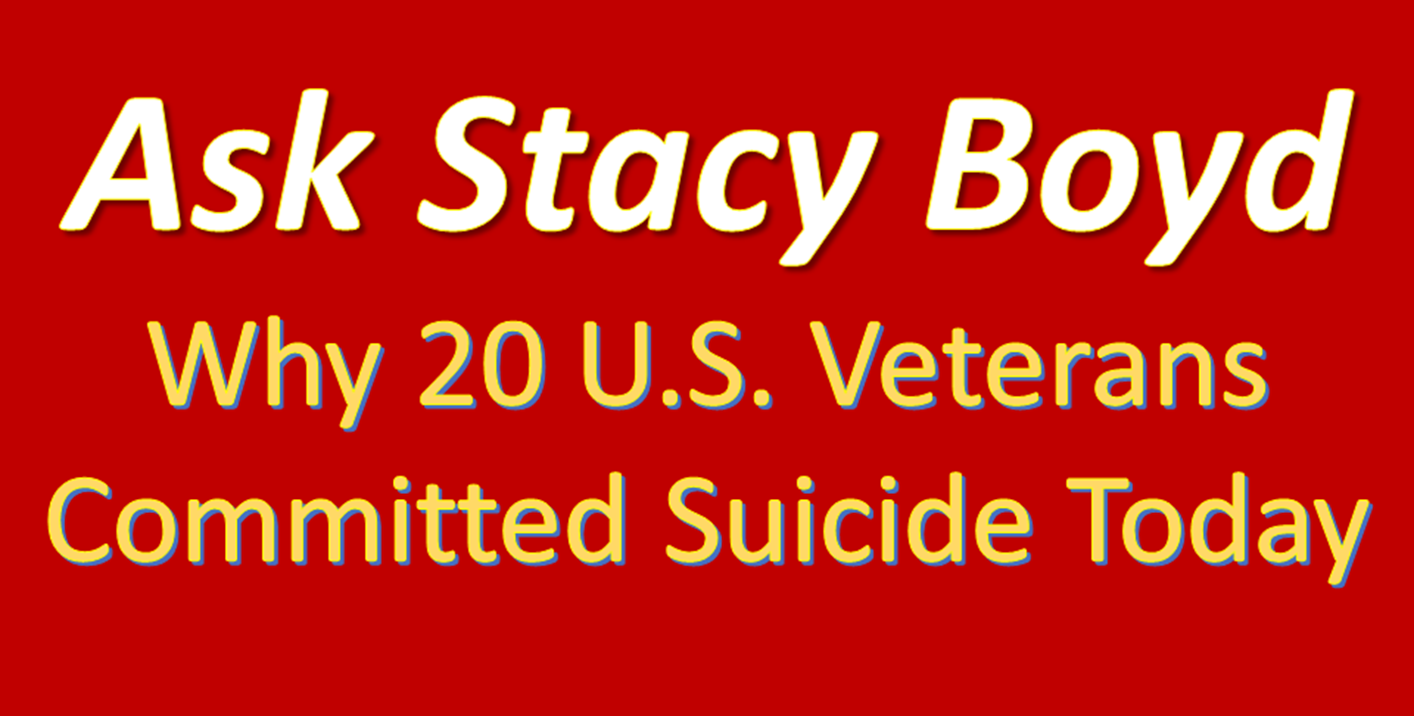 Ask Stacy Boyd - Veterans Suicide